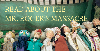 The Mr. Roger's Massacre